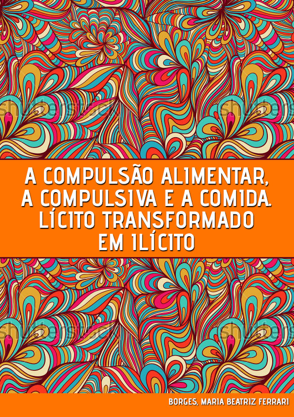 a-compulsao-alimentar-compulsiva-e-a-comida-licito-transformado-em-ilicito-1