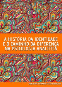 a-historia-da-identidade-e-o-caminho-da-diferenca-na-psicologia-analitica-1
