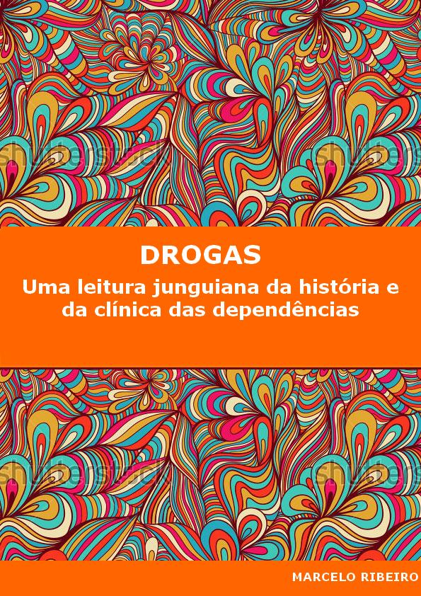 drogas-uma-leitura-junguiana-da-historia-da-clinica-e-das-dependencias-1