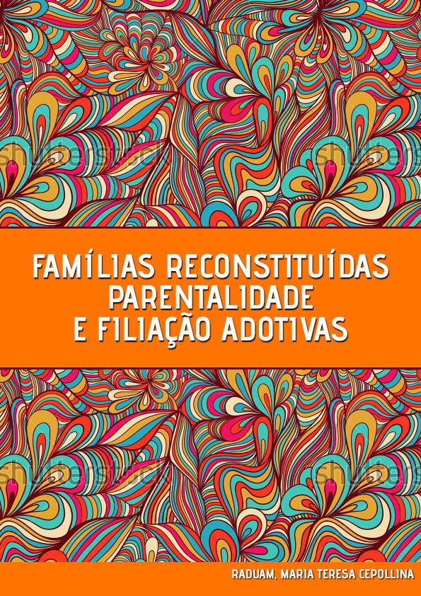 femilias-reconstituidas-parentalidade-e--filiacao-adotivas-1