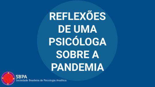 reflexões de uma psicóloga sobre a pandemia